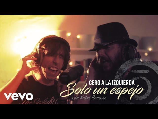 Videoclip oficial de la canción Solo un Espejo de Cero a la Izquierda y Kutxi Romero