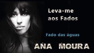 Ana Moura *Leva-me aos Fados #08* Fado das águas