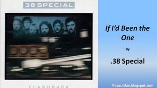 38 Special - If I'd Been the One (Lyrics)