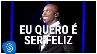 Thiaguinho - Eu Quero É Ser Feliz (DVD Ousadia e Alegria) [Vídeo Oficial]