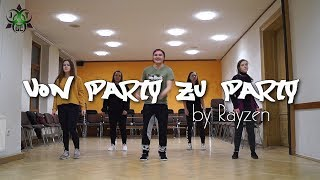 VON PARTY ZU PARTY - @SXTN Dance | Choreography by Rayzen [full HD]