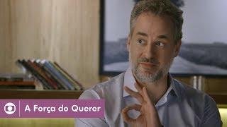 A Força do Querer: capítulo 46 da novela, quinta, 25 de maio, na Globo
