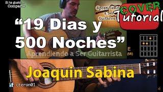 19 dias y 500 noches - Joaquin Sabina Cover/Tutorial Guitarra
