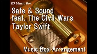 Safe & Sound feat. The Civil Wars/Taylor Swift [Music Box] (from The Hunger Games Soundtrack)