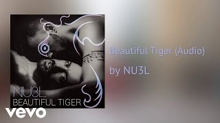 NU3L - Beautiful Tiger (Audio)