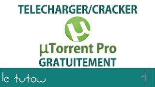 [TUTO] Comment cracker/télécharger gratuitement µTorrent (uTorrent) Pro (3.4.9)