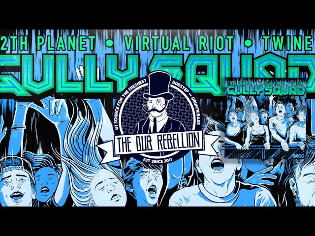 'Gully Squad', de 12th Planet, Virtual Riot y Twine.