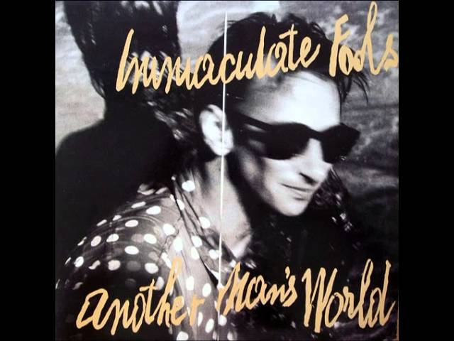 Immaculate Fools - Another Man's World (1990)