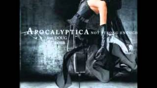 Apocalyptica - Not Strong Enough feat. Doug Robb AND Brent Smith