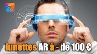 LUNETTES DE REALITE AUGMENTEE A MOINS DE 100€