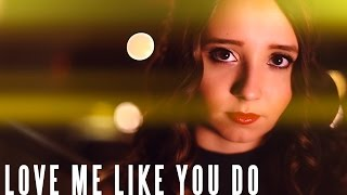 Love Me Like You Do - Ellie Goulding | Ali Brustofski Cover (Music Video)