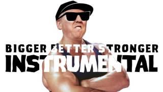 Bigger Better Stronger (Instrumental Remix PIBY)