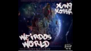 Geeked Up Ft Yung Re-Up - Yung Kassh - Weirdo's World (Audio)
