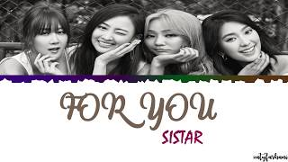SISTAR (씨스타) - For You Lyrics [Color Coded_Han_Rom_Eng]