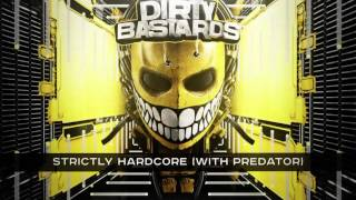 DIRTY BASTARDS - STRICTLY HARDCORE ( with PREDATOR )