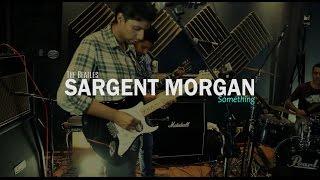 Sargent Morgan - Something - Beatles (Live)