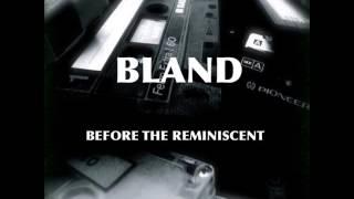 BLAND - Let Bygones Be Bygones