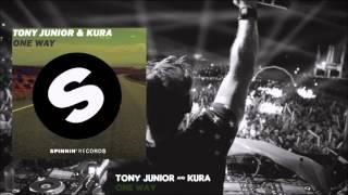 KURA & Tony Junior - One Way (Original Mix)