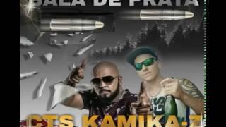 Bala de Prata - CTS KamiKa-Z Part Humildade Prevalece