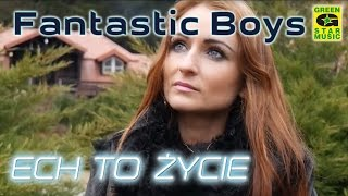 Fantastic Boys - Ech To Życie (official video) Disco Polo 2016