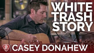 Casey Donahew - White Trash Story (Acoustic) // The George Jones Sessions