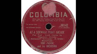 Columbia 38142 - At A Sidewalk Penny Arcade - Tony Pastor and his Orchestra