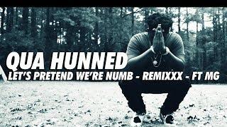 RIP XXXTENTACION - Qua Hunned - Let's Pretend We're Numb Remixxx - Ft MG