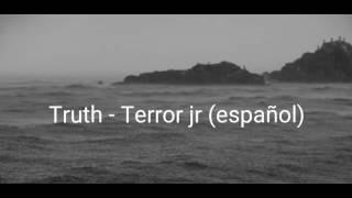 Terror Jr - Truth (Subtitulada en español)