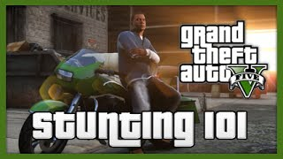 GTA 5: Stunting 101! - Episode 1 (Stunt Tips & Tricks!)