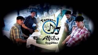 Alpha együttes - Nélküled az élet gyötrelem