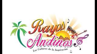 RAYOS  ANDINOS_ NO SE CUANDO VOLVERE  2015