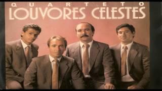 Quarteto Louvores Celestes - 07 Oh! Que Belos Hinos