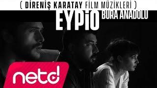 Eypio - Bura Anadolu (Direniş Karatay Film Müzikleri)
