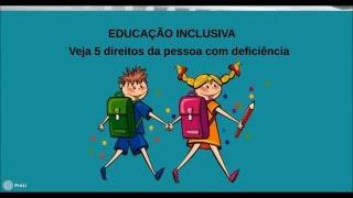 EDUCAÇÃO INCLUSIVA: VEJA 5 DIREITOS DA PESSOA COM DEFICIÊNCIA