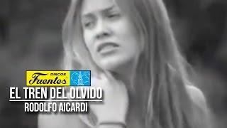 El Tren Del Olvido - Rodolfo Aicardi con Los Liricos ( Video Oficial ) / Discos Fuentes