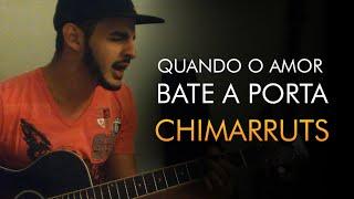 Chimarruts - Quando o Amor Bate a Porta (Cover Avelino)