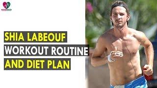 Shia LaBeouf Workout Routine & Diet Plan    Health Sutra - Best Health Tips