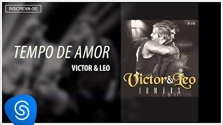 Victor & Leo - Tempo de Amor (Versão Estúdio) [Clipe Oficial]