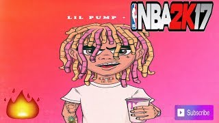 NBA 2k17 - Lil Pump - Gucci Gang