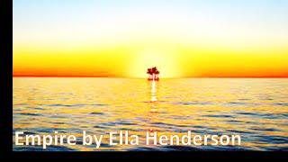 Empire - Ella Henderson (Lyrics)