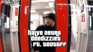 Halve Neuro - Doedizziet (feat. Too Tuff)