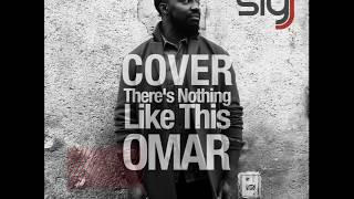 Omar - There's Nothing Like This / Cover by Sly Johnson
