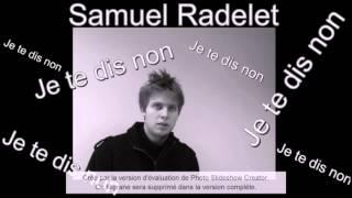 Samuel Radelet - Je te dis non (Elodie Frégé)