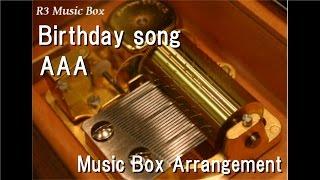 Birthday song/AAA [Music Box]