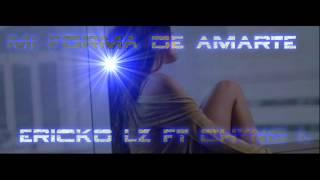 Mi forma de amarte-Ericko ft chyno l