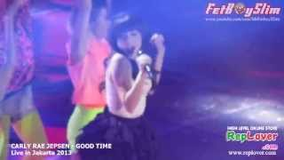 CARLY RAE JEPSEN - GOOD TIME ( Opening ) live in Jakarta Indonesia 2013