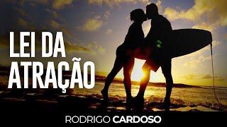 348- LEI DA ATRAÇÃO | RODRIGO CARDOSO