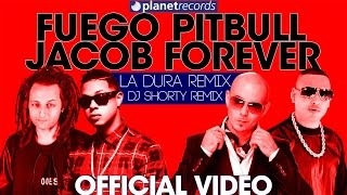 FUEGO, PITBULL, JACOB FOREVER - La Dura Remix (Dj Shorty Remix) Official Video Con Letras