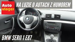 BMW Serii 1 E87 - na luzie