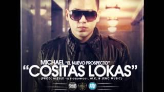 """Michael """"El Nuevo Prospecto"""" - Cositas Lokas (Prod. by Alzule)"""